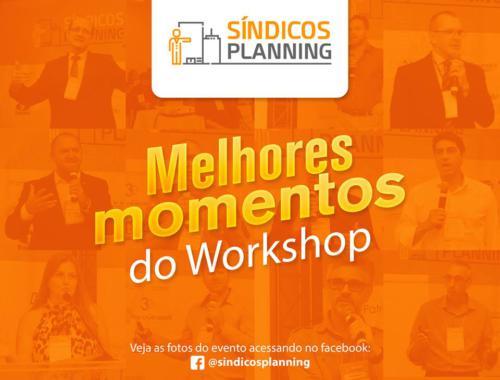 1º Workshop Síndicos Planning | Momentos